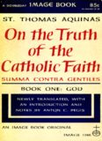 On the truth of the Catholic faith = Summa contra gentiles. Book one: God