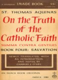 On the truth of the Catholic faith = Summa contra gentiles. Book four: Salvation