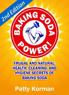 Baking Soda Power! Frugal and Natural: Health, Cleaning, and Hygiene Secrets of Baking Soda (60+) - 2nd Edition! (DIY Household Hacks, Chemical-Free, Green Cleaning, Natural Cleaning, Non-Toxic)