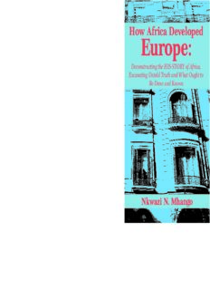 How Africa Developed Europe: Deconstructing the His-story of Africa, Excavating Untold Truth and What Ought to Be Done and Known