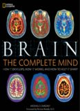 Brain The Complete Mind How It Develops, How It Works, and How to Keep It Sharp Hardcover