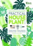 RHS Practical House Plant Book: Choose the Best, Display Creatively, Nurture and Care, 175 Plant
