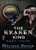 The Kraken King - Part Four - The Kraken King and the Inevitable Abduction