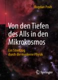 Von den Tiefen des Alls in den Mikrokosmos. Ein Streifzug durch die moderne Physik
