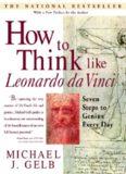How to think like Leonardo Da Vinci : seven steps to genius every day