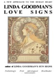 A NEW APPROACH TO THE HUMAN HEART LINDA GOODMAN'S LOVE SIGNS