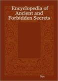 Encyclopedia of Ancient and Forbidden Secrets