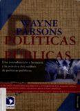 Políticas públicas: una introducción a la teoría y la práctica del análisis de politicas públicas