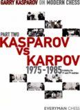 Garry Kasparov on Modern Chess, Part Two: Kasparov vs Karpov 1975-1985