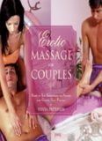 Erotic Massage for Couples Head to Toe Techniques to Arouse and Gratify Your Partner