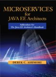 Microservices for Java EE Architects: Addendum for The Java EE Architect's Handbook
