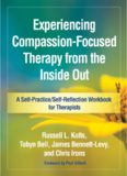 Experiencing Compassion-Focused Therapy from the Inside Out: A Self-Practice/Self-Reflection Workbook for Therapists