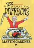 New Mathematical Diversions: More Puzzles, Problems, Games, and Other Mathematical Diversions