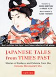 Japanese tales from times past : stories of fantasy and folklore from the Konjaku monogatari shu