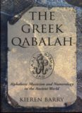 The Greek Qabalah: Alphabetic Mysticism and Numerology in the Ancient World