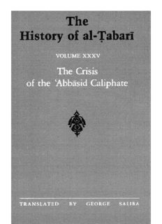 The History of al-Ṭabarī, Vol. 35: The Crisis of the 'Abbasid Caliphate: The Caliphates of al-Musta'in and al-Mu'tazz A.D. 862-869/A.H. 248-255