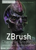 ZBrush Character Creation. Advanced Digital Sculpting