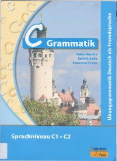 C Grammatik: Übungsgrammatik, Deutsch als Fremdssprache, Sprachniveau C1, C2