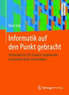 Informatik auf den Punkt gebracht: Informatik für Life Sciences Studierende und andere Nicht-Informatiker