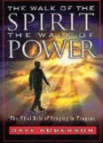 The walk of the spirit-- the walk of power : the vital role of praying in tongues