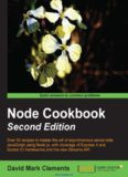 Node Cookbook, 2nd Edition: Over 50 recipes to master the art of asynchronous server-side JavaScript using Node.js, with coverage of Express 4 and Socket.IO frameworks and the new Streams API