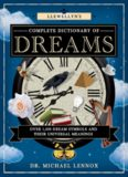 Llewellyn's complete dictionary of dreams : over 1,000 dream symbols and their universal meanings