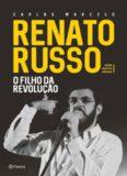 Renato Russo: o filho da revolução