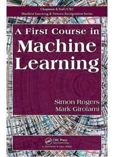 A First Course in Machine Learning; Volume in Machine Learning and Pattern Recognition Series – CRC-Taylor & Francis-Chapman & Hall