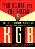 The Sword And The Shield  The Mitrokhin Archive And The Secret History Of The KGB