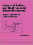 Industrial Boilers and Heat Recovery Steam Generators: Design, Applications, and Calculations (Mechanical Engineering (Marcell Dekker))