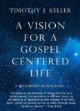 A Vision for a Gospel-Centered Life