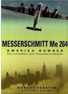 Messerschmitt Me 264 Amerika Bomber: The Luftwaffe's Lost Transatlantic Bomber