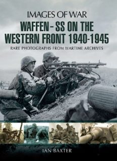 Images of War - Waffen SS on the Western Front  Rare Photographs from Wartime Archives