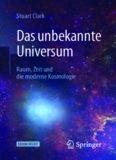 Das unbekannte Universum: Raum, Zeit und die moderne Kosmologie