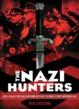 The Nazi Hunters. How a Team of Spies and Survivors Captured the World's Most Notorious Naz