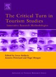 The Critical Turn in Tourism Studies: Innovative Research Methodologies (Advances in Tourism Research) (Advances in Tourism Research) (Advances in Tourism Research)