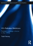 US-Pakistan Relations: Pakistan's Strategic Choices in the 1990s
