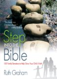 Step into the Bible. 100 Family Devotions to Help Grow Your Child's Faith
