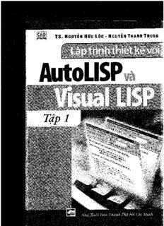 Page 1 Page 2 Ts. NGUYEN Hûu Lòc, NGUYEN THANH THUNG Lâp trînh thiët kêl vôi AutoLISP ...