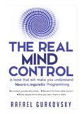 Psychological Skills, Influence People, NLP Techniques ... Influence People, Neuropsychology NLP: The Real Mind Control: A book that will make you understand Neuro-Linguistic Programming