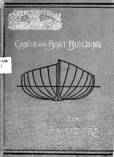 Canoe and boat building. A complete manual for amateurs. Containing plain and comprehensive directions for the construction of canoes, rowing and sailing boats and hunting craft