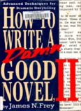 How to write a damn good novel (vol 2).