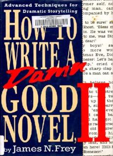 How to write a damn good novel (vol 2).