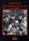 Bolşevikler İşsizleri Nasıl Örgütledi - Sergey Malişev