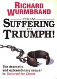 RICHARD WURMBRAND FROM SUFFERING TO TRIUMPH!