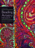 Beading Artistry for Quilts  Basic Stitches & Embellishments Add Texture & Drama