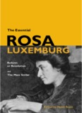 Rosa Luxemburg, Reform or Revolution? (1898) and The Mass Strike