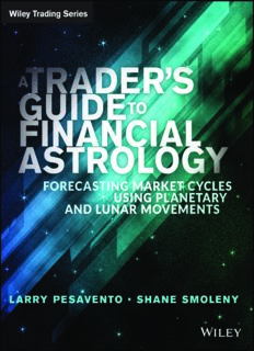 A traders guide to financial astrology : forecasting market cycles using planetary and lunar movements