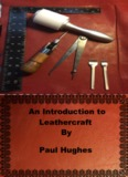 An Introduction to Leathercraft By Paul Hughes