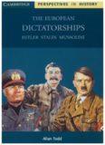 The European Dictatorships: Hitler, Stalin, Mussolini